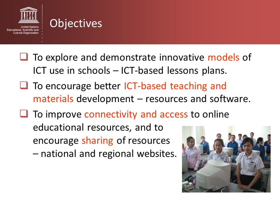 Objectives To explore and demonstrate innovative models of ICT use in schools – ICT-based lessons plans.