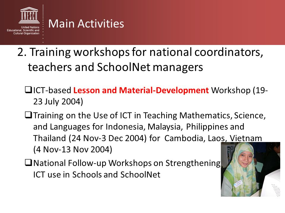 Main Activities 2. Training workshops for national coordinators, teachers and SchoolNet managers.