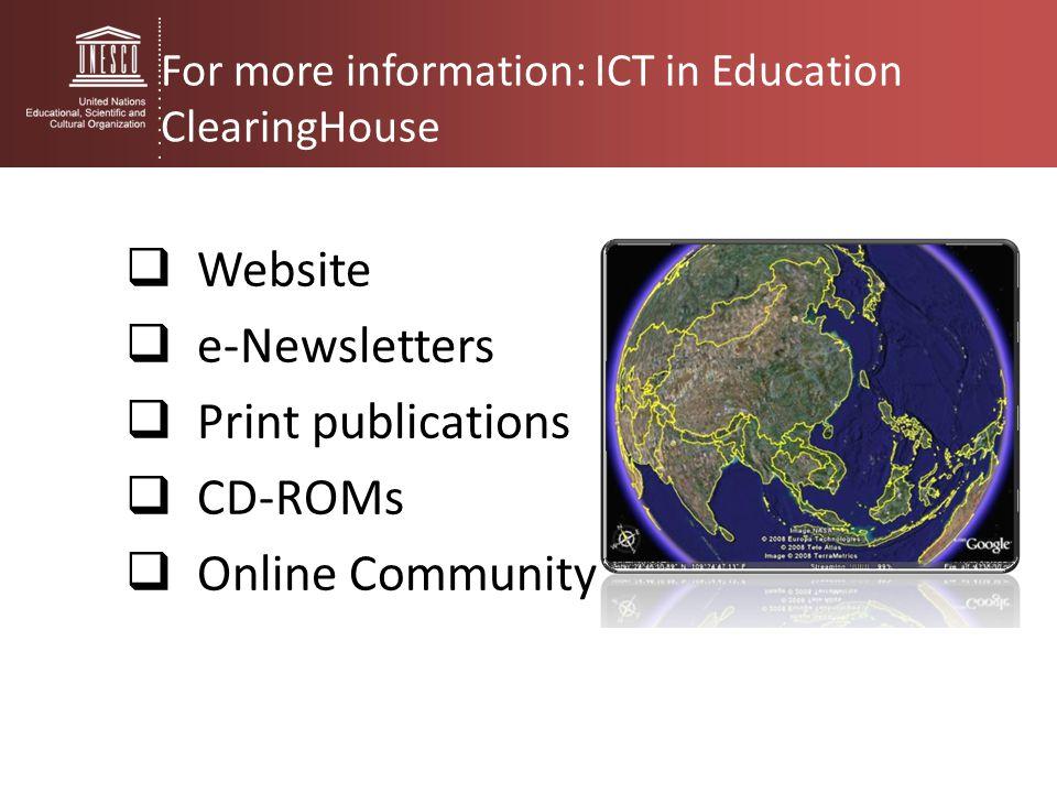 Website e-Newsletters Print publications CD-ROMs Online Community