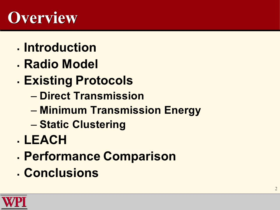 Overview Introduction Radio Model Existing Protocols LEACH