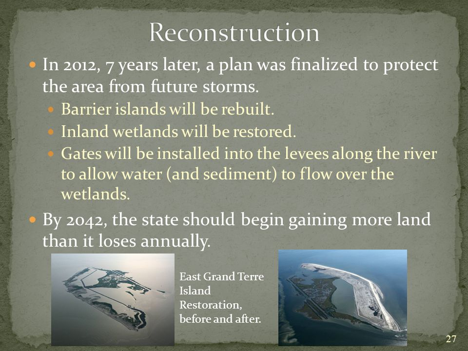 Reconstruction In 2012, 7 years later, a plan was finalized to protect the area from future storms.