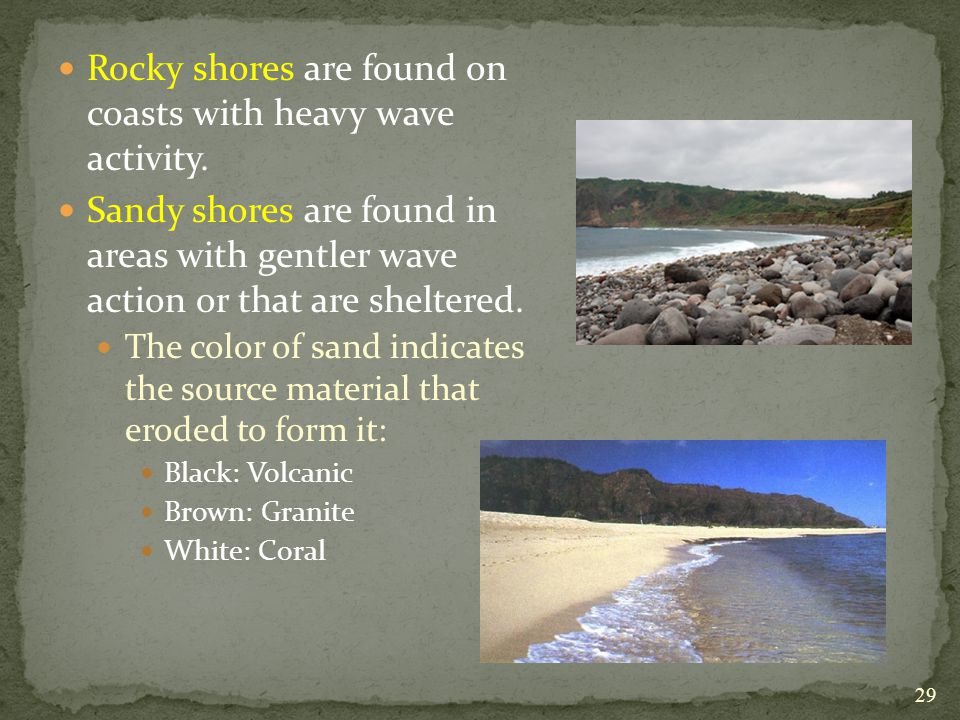 Rocky shores are found on coasts with heavy wave activity.