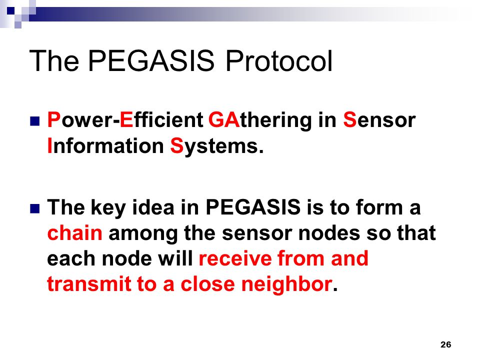 The PEGASIS Protocol Power-Efficient GAthering in Sensor Information Systems.