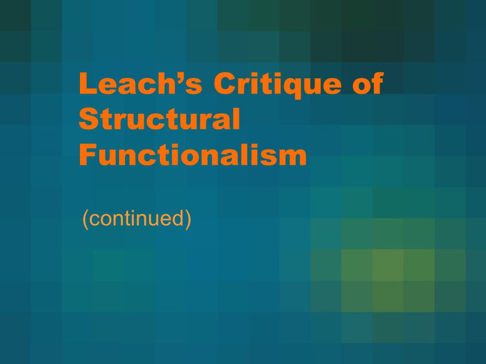 Leach's Critique of Structural Functionalism