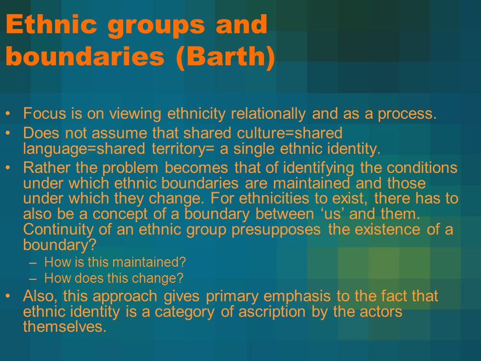 Ethnic groups and boundaries (Barth)