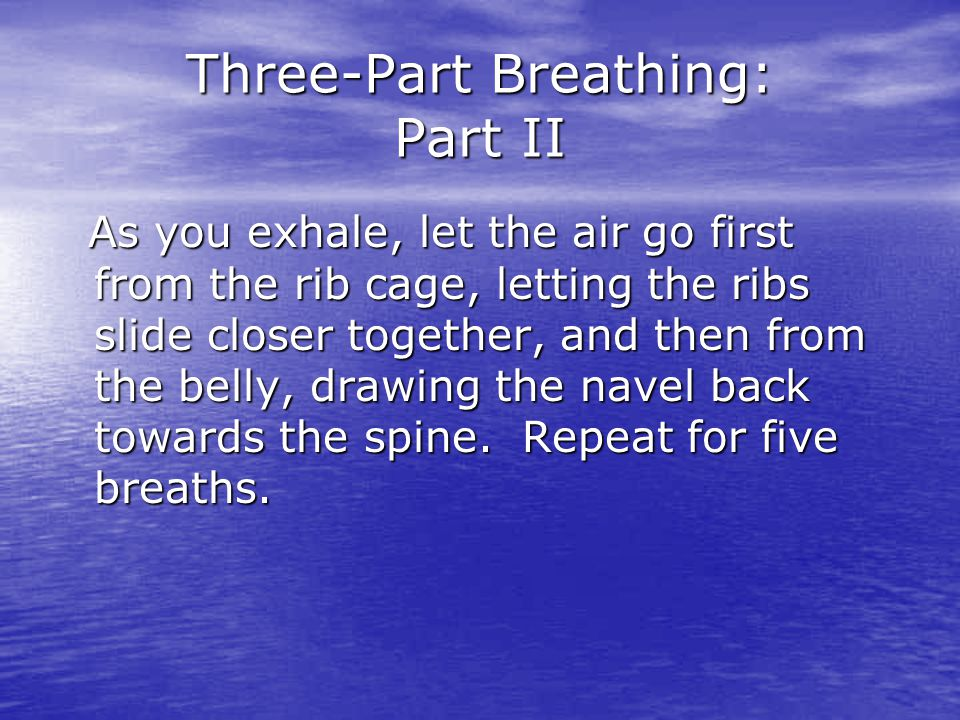 Three-Part Breathing: Part II