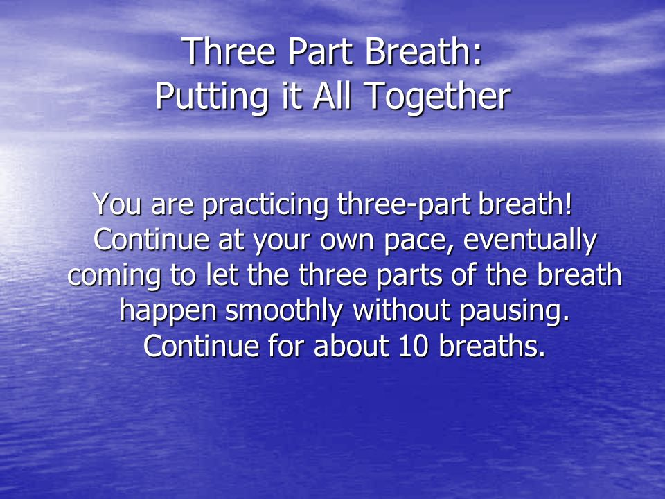 Three Part Breath: Putting it All Together