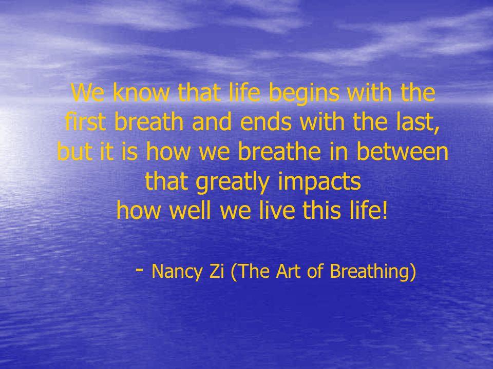 - Nancy Zi (The Art of Breathing)
