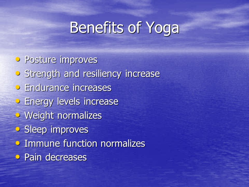 Benefits of Yoga Posture improves Strength and resiliency increase