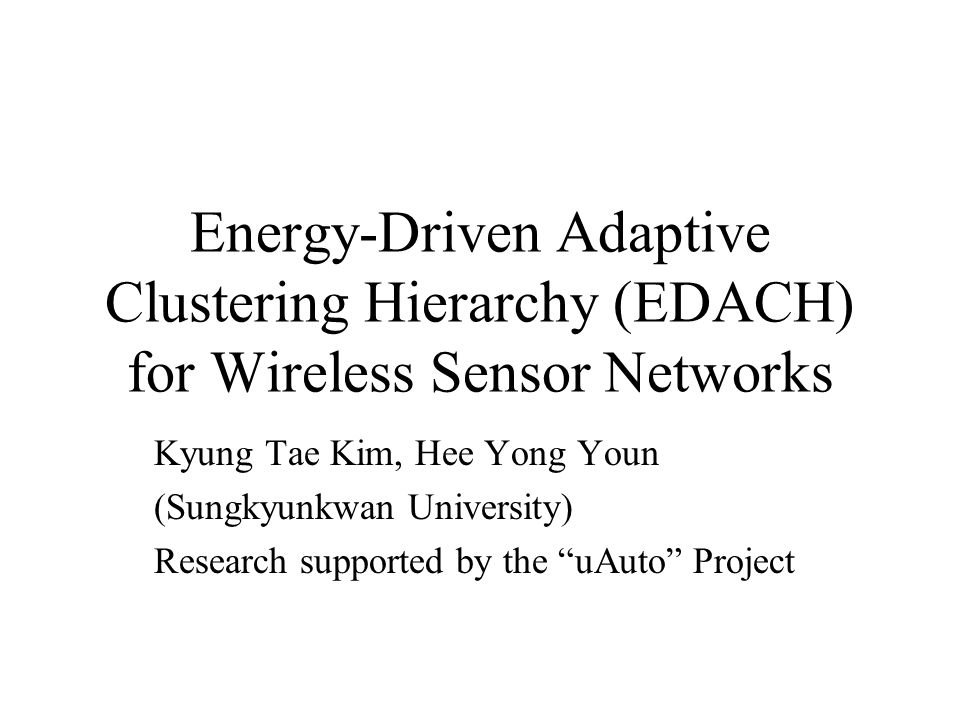 Energy-Driven Adaptive Clustering Hierarchy (EDACH) for Wireless Sensor Networks