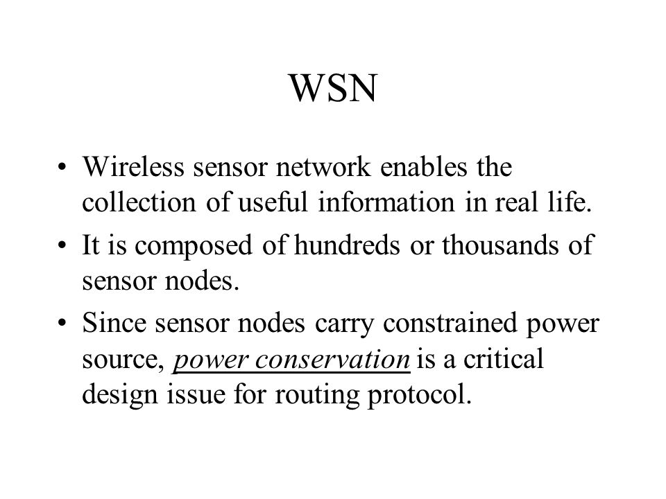 WSN Wireless sensor network enables the collection of useful information in real life. It is composed of hundreds or thousands of sensor nodes.