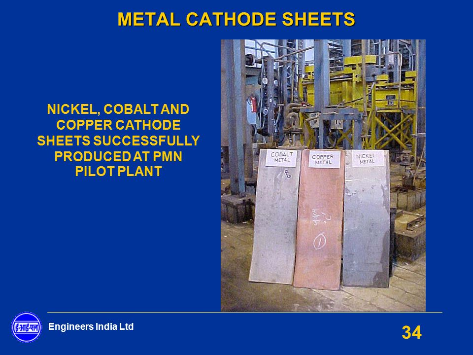 METAL CATHODE SHEETS NICKEL, COBALT AND COPPER CATHODE SHEETS SUCCESSFULLY PRODUCED AT PMN PILOT PLANT.