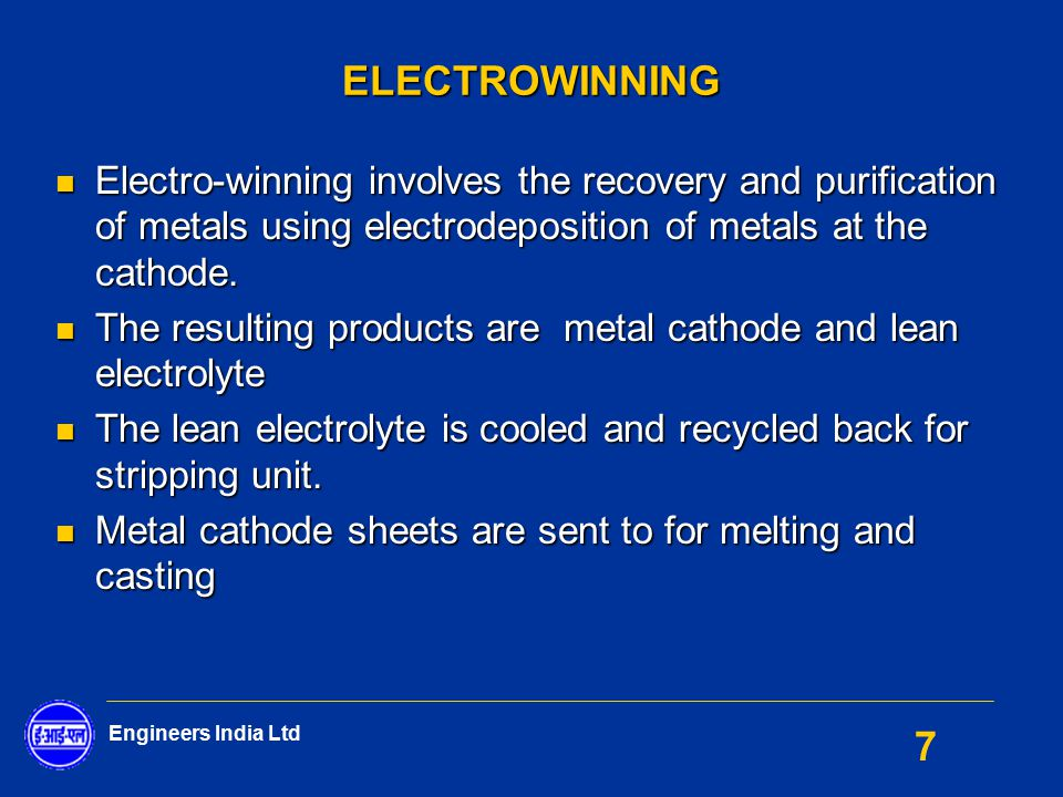 ELECTROWINNING Electro-winning involves the recovery and purification of metals using electrodeposition of metals at the cathode.