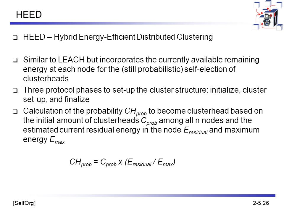 HEED HEED – Hybrid Energy-Efficient Distributed Clustering