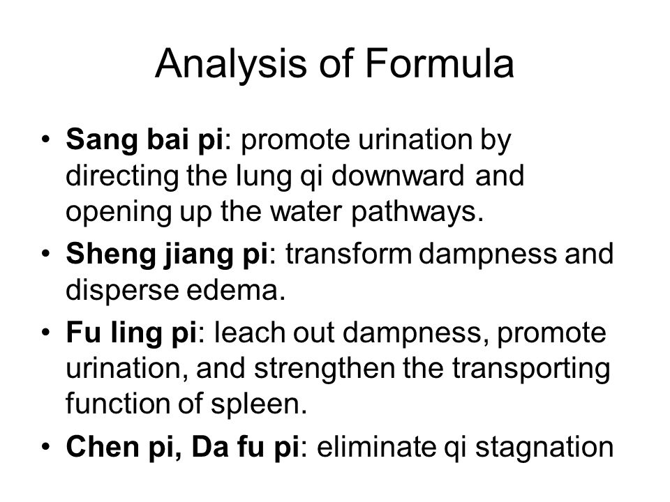 Analysis of Formula Sang bai pi: promote urination by directing the lung qi downward and opening up the water pathways.