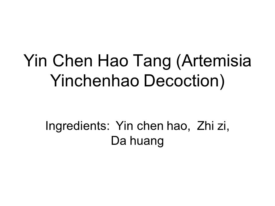 Yin Chen Hao Tang (Artemisia Yinchenhao Decoction)
