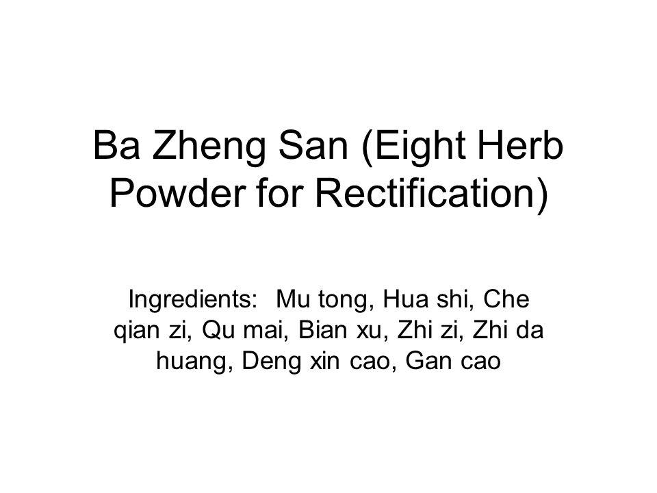 Ba Zheng San (Eight Herb Powder for Rectification)