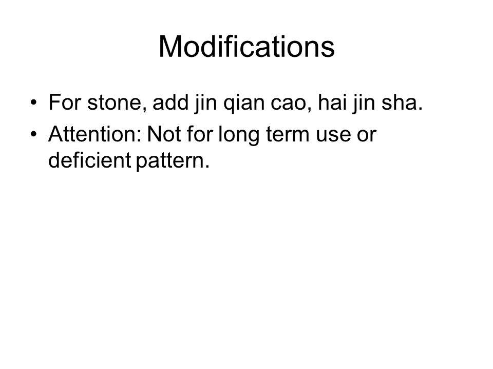 Modifications For stone, add jin qian cao, hai jin sha.