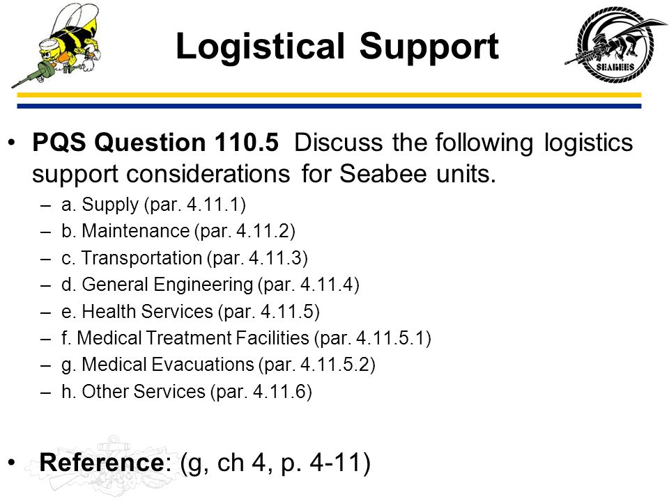 Logistical Support PQS Question 110.5 Discuss the following logistics support considerations for Seabee units.
