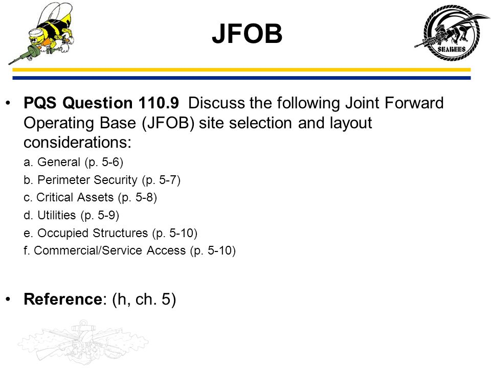 JFOB PQS Question 110.9 Discuss the following Joint Forward Operating Base (JFOB) site selection and layout considerations: