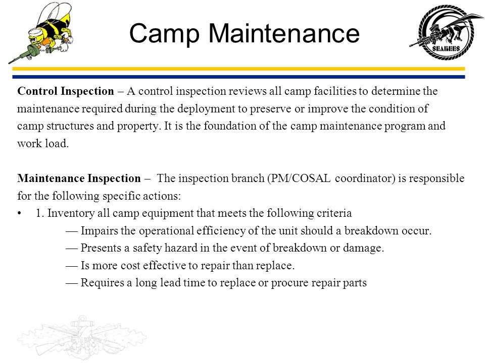 Camp Maintenance Control Inspection – A control inspection reviews all camp facilities to determine the.