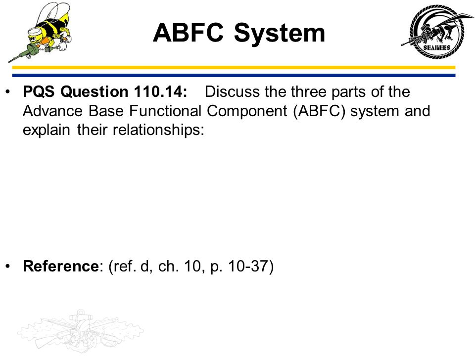 ABFC System PQS Question 110.14: Discuss the three parts of the Advance Base Functional Component (ABFC) system and explain their relationships:
