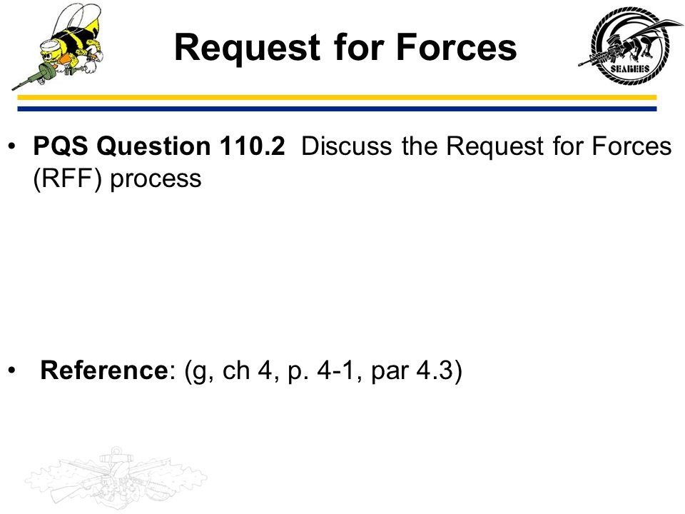 Request for Forces PQS Question 110.2 Discuss the Request for Forces (RFF) process.