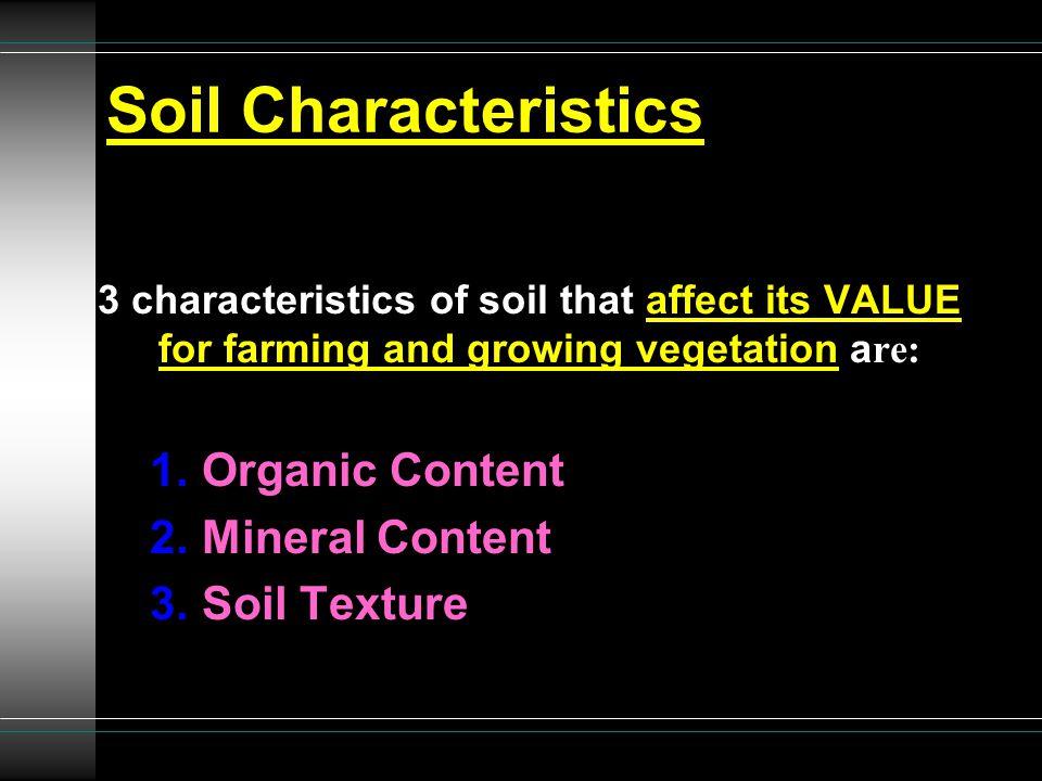 Soil Characteristics Organic Content Mineral Content Soil Texture
