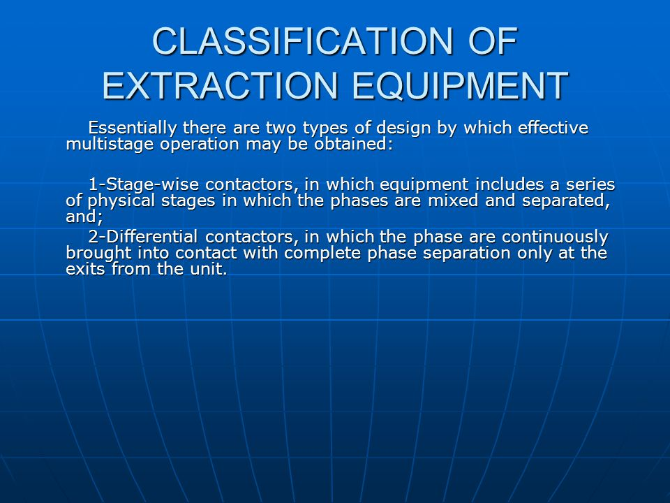 CLASSIFICATION OF EXTRACTION EQUIPMENT