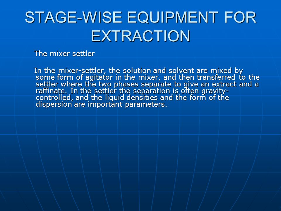 STAGE-WISE EQUIPMENT FOR EXTRACTION