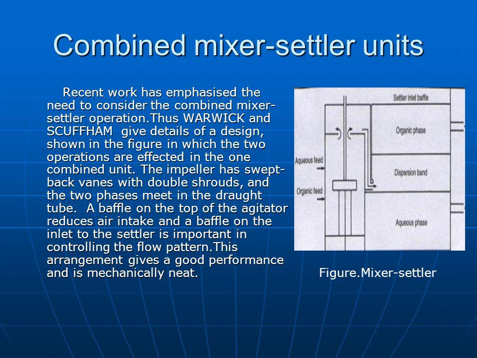 Combined mixer-settler units