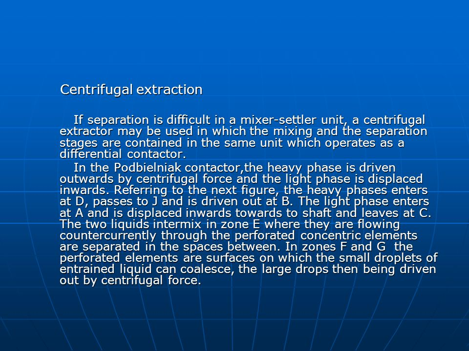 Centrifugal extraction