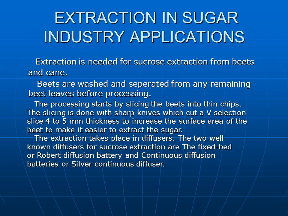 EXTRACTION IN SUGAR INDUSTRY APPLICATIONS