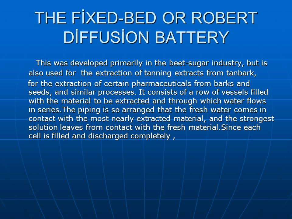 THE FİXED-BED OR ROBERT DİFFUSİON BATTERY