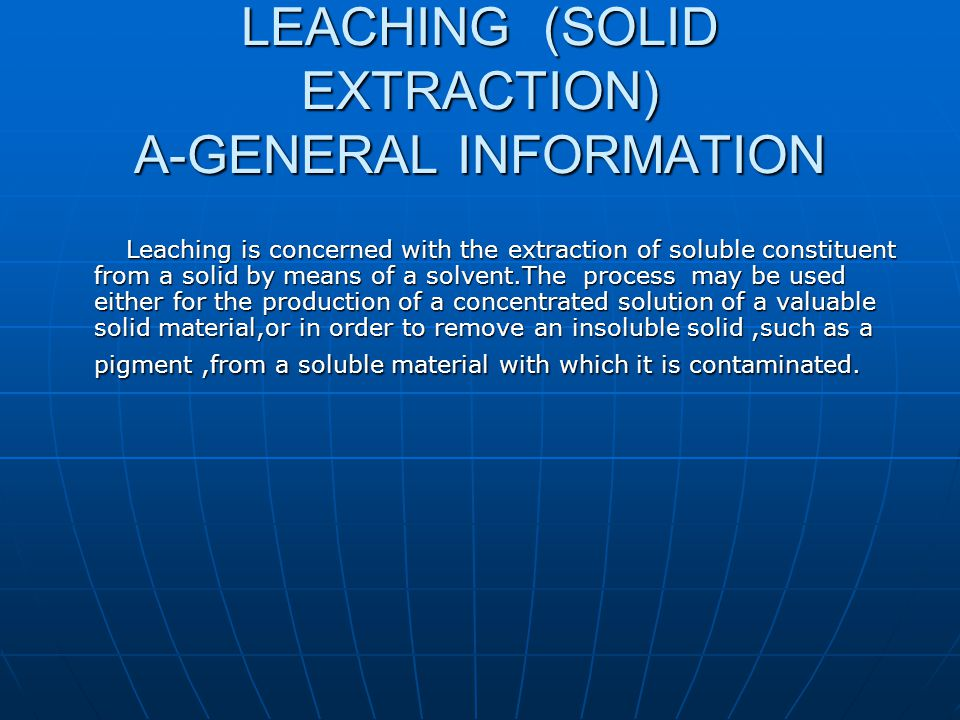 LEACHING (SOLID EXTRACTION) A-GENERAL INFORMATION
