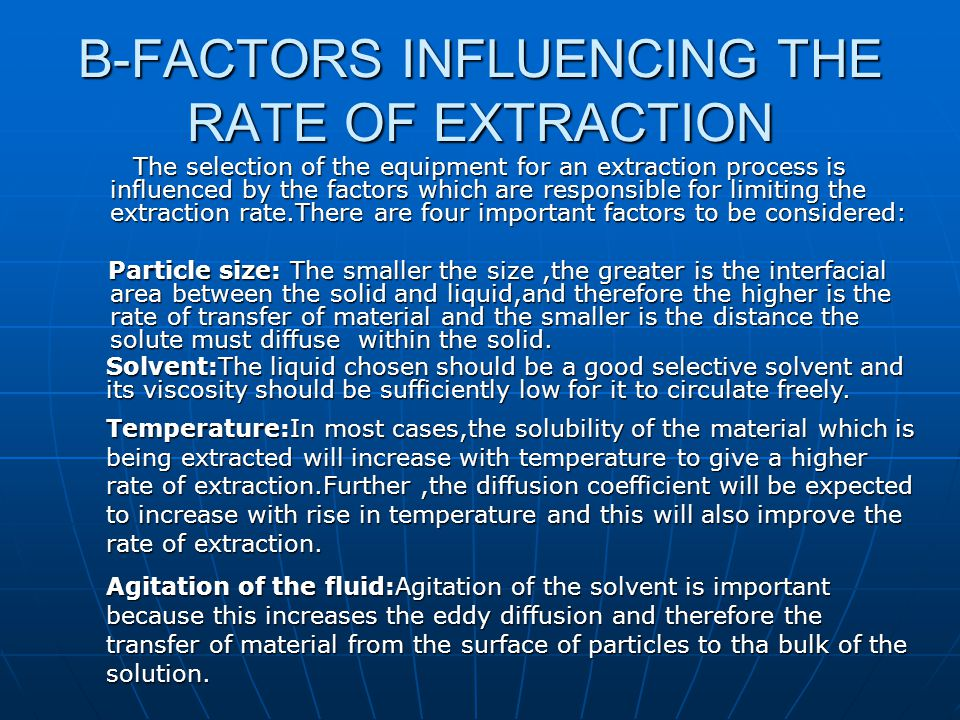 B-FACTORS INFLUENCING THE RATE OF EXTRACTION