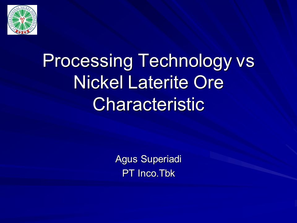 Processing Technology vs Nickel Laterite Ore Characteristic