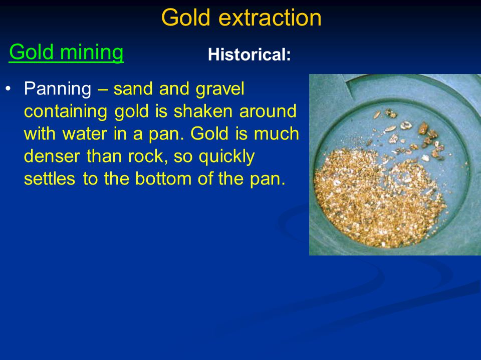 Gold extraction Gold mining