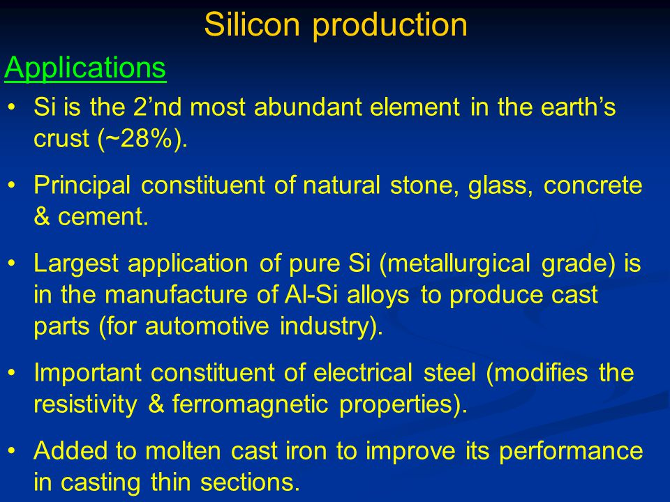 Silicon production Applications