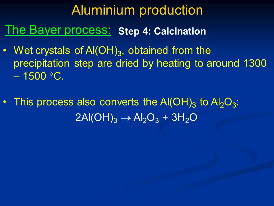 Aluminium production The Bayer process: