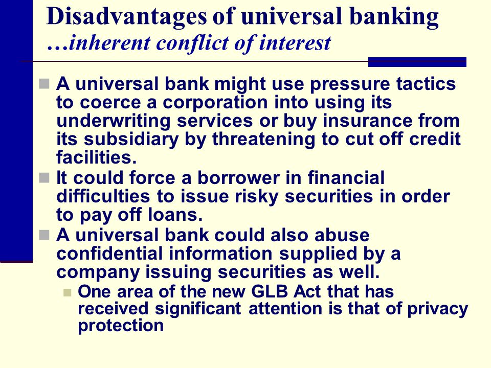Disadvantages of universal banking …inherent conflict of interest
