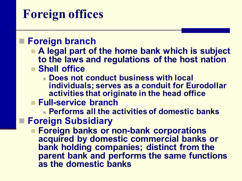 Foreign offices Foreign branch Foreign Subsidiary