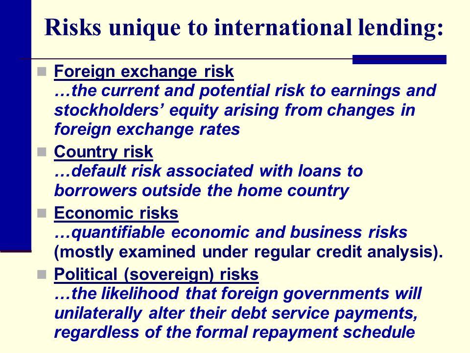 Risks unique to international lending:
