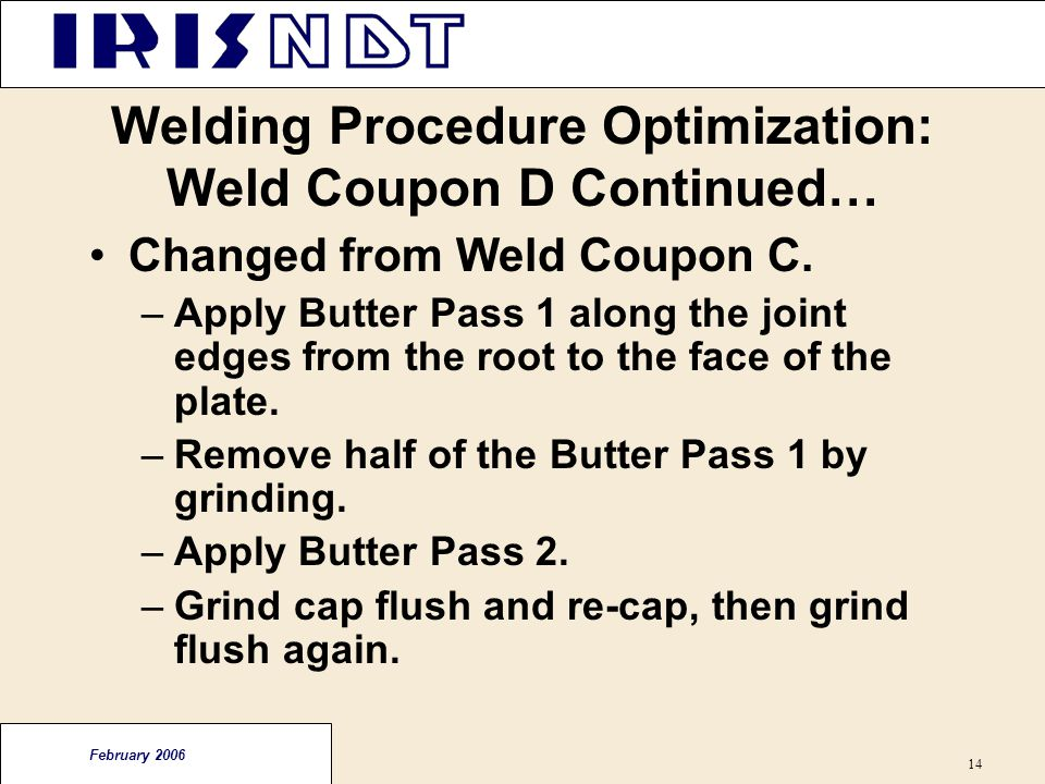 Welding Procedure Optimization: Weld Coupon D Continued…