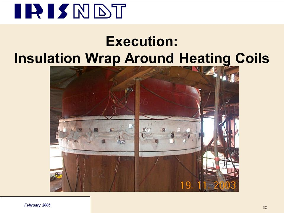 Execution: Insulation Wrap Around Heating Coils