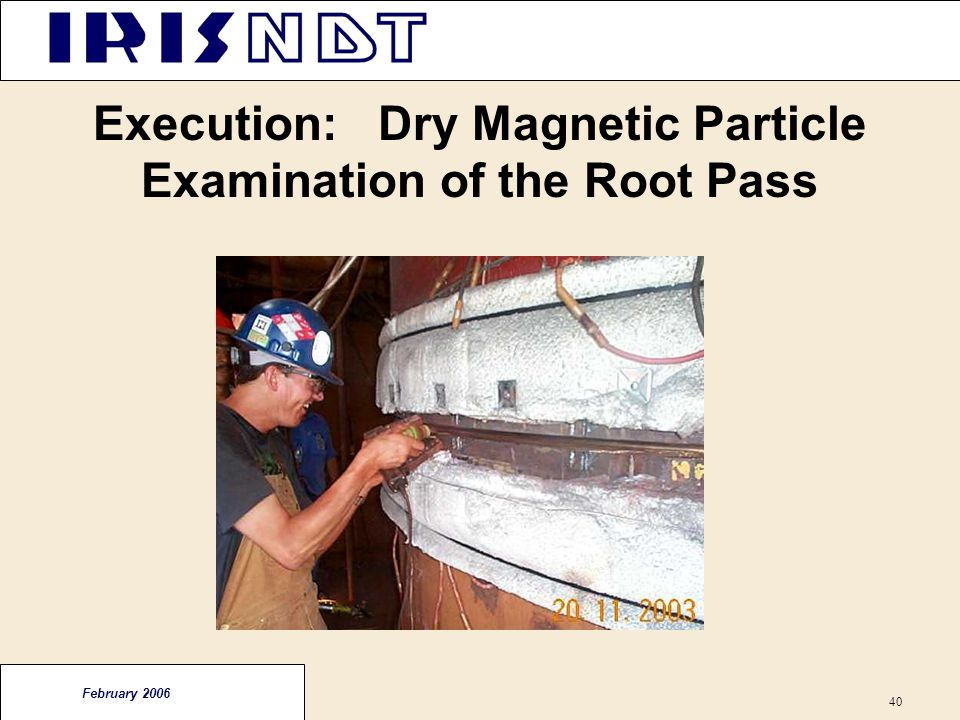 Execution: Dry Magnetic Particle Examination of the Root Pass