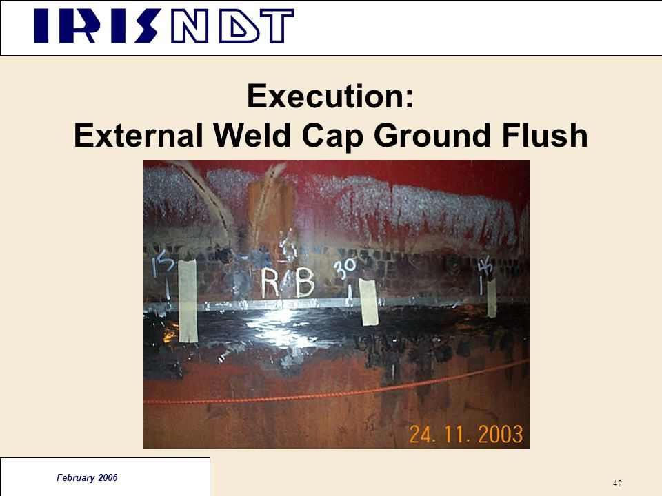 Execution: External Weld Cap Ground Flush