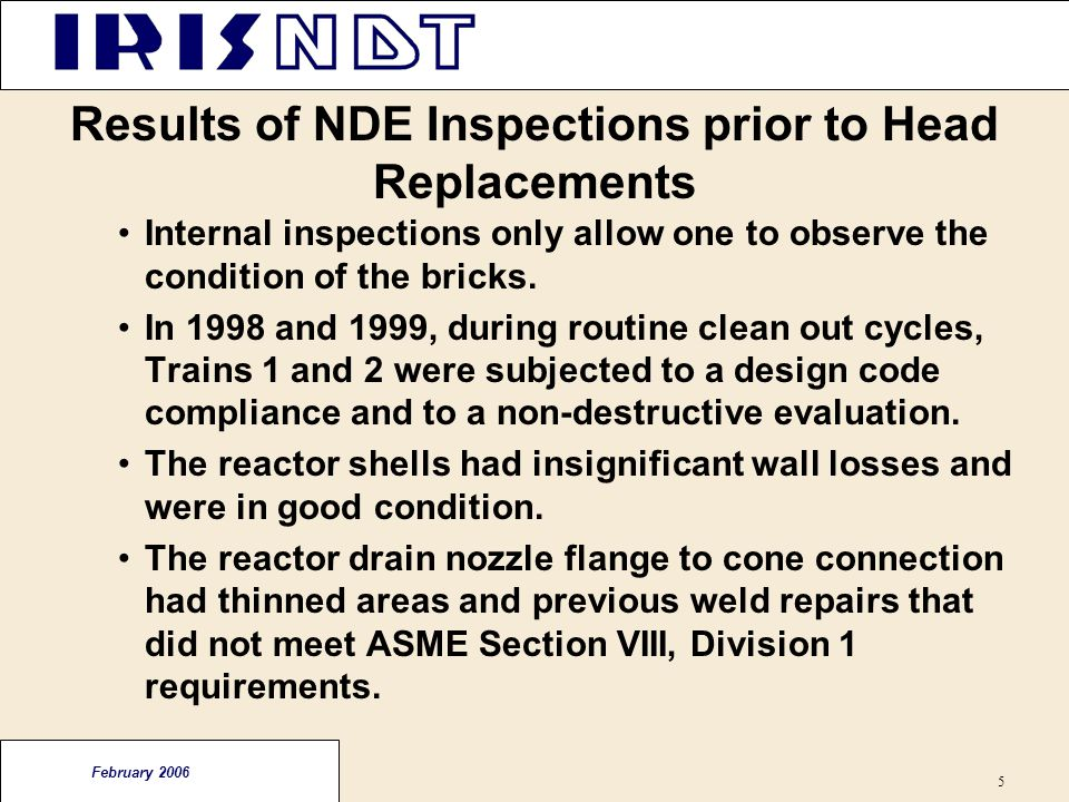 Results of NDE Inspections prior to Head Replacements