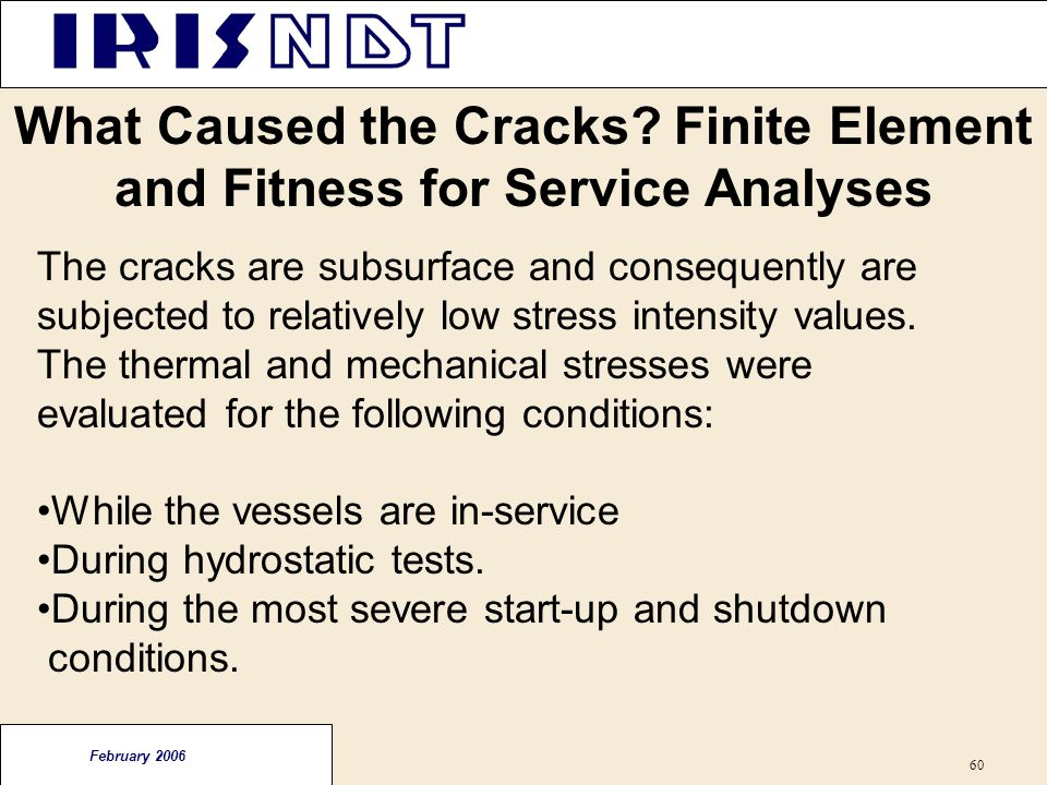 What Caused the Cracks Finite Element and Fitness for Service Analyses