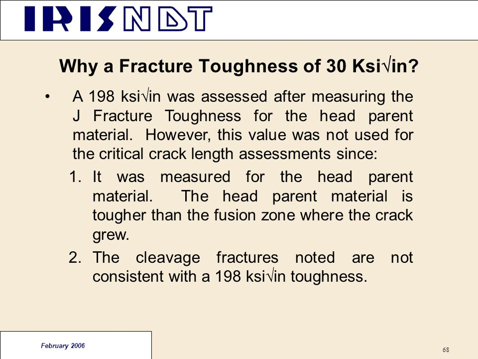 Why a Fracture Toughness of 30 Ksiin